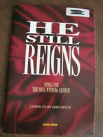 He Still Reigns: Songs for the Soul Winning Church - Choir Songbook 1994 - PB