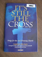 It's Still The Cross: Songs for the Soul-Winning Church-Choir Songbook 1997 - PB