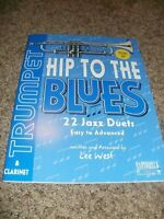 HIP TO THE BLUES 22 Jazz Duets Easy to Advanced Lee West Trumpet & Clarinet  +CD