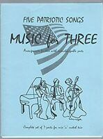 Five Patriotic Songs Music for Three