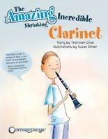 The Amazing Incredible Shrinking Clarinet Book NEW 000287232