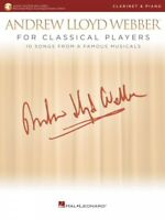 Andrew Lloyd Webber for Classical Players Clarinet and Piano Book 000275677
