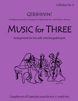 Music for Three, Collection #6 - Gershwin! Summertime, I've Got Rhythm and more