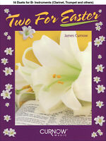 Two for Easter Bb Instruments Clarinet Trumpet 16 Duets Sheet Music Curnow Book