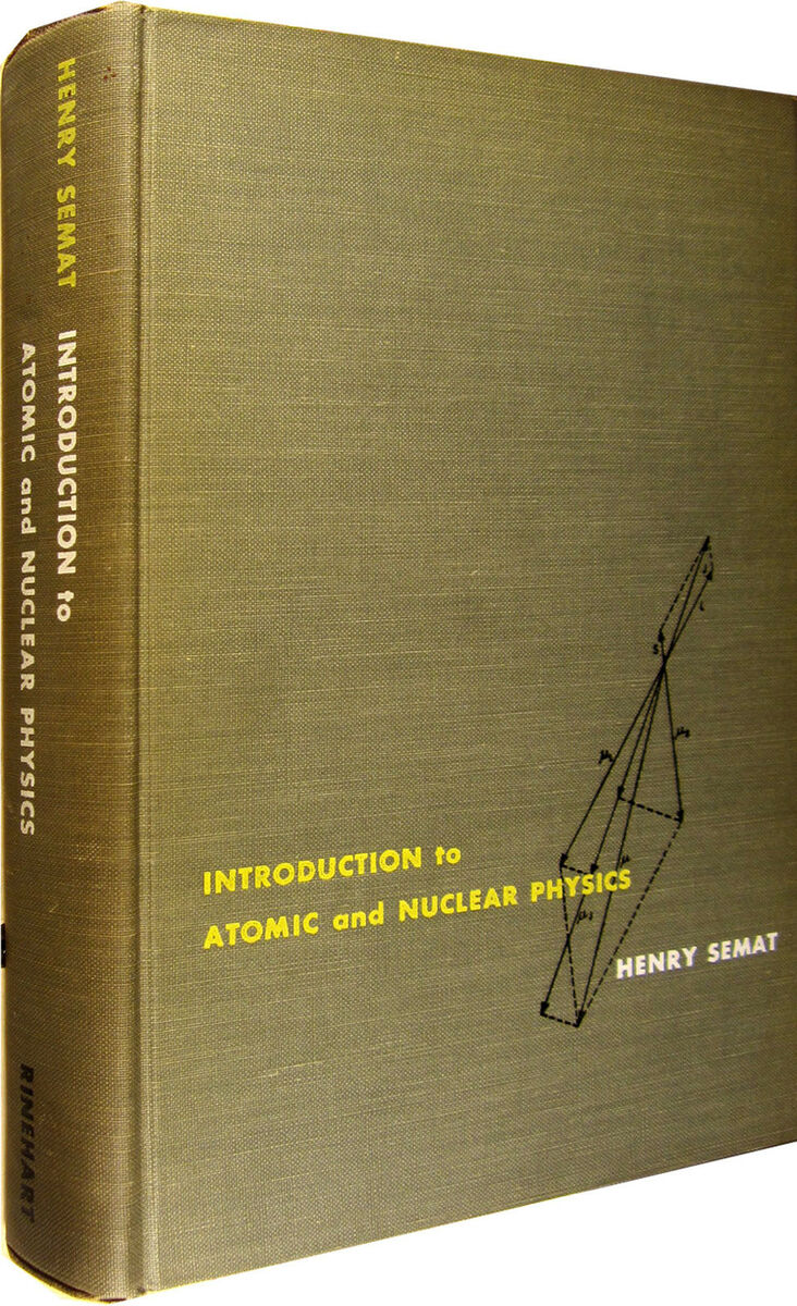 Introduction to atomic and nuclear physics semat rinehart 1955 