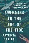 Swimming to the Top of the Tide by Hanlon Patricia Paperback New
