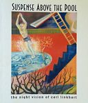 SUSPENSE ABOVE POOL: NIGHT VISION OF CARL LINKHART **Mint Condition**