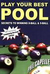 PLAY YOUR BEST POOL By Philip B. Capelle **BRAND NEW**