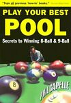 PLAY YOUR BEST POOL: SECRETS TO WINNING EIGHT BALL amp; NINE By Philip B. Capelle