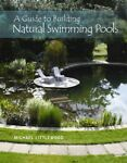 Guide to Building Natural Swimming Pools Hardcover by Littlewood Michael B...