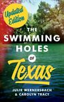 Swimming Holes of Texas Paperback by Wernersbach Julie; Tracy Carolyn Lik...