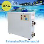 Electric Pool Heater 15KW 220V for In Ground Pools Swimming Pool Electric Heater