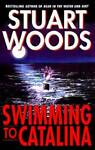Swimming to Catalina: A Novel Hardcover By Stuart Woods GOOD