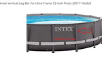 NEW Intex Ultra Round ( Only 1 Vertical Leg) not a Pool 18' 20' 22' 24' 26 x 52