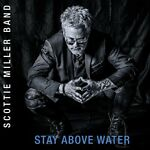 Scottie Miller Stay Above Water CD ** Free Shipping**