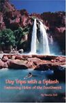 Swimming Holes Southwest Day Trips with a Splash by Doll Pancho Book The Fast