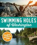 Swimming Holes of Washington: Perfect Places to Play by Anna Katz: New
