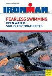 Ironman Fearless Swimming for Triathletes by Loos Miller Ingrid