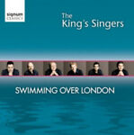 The King#x27;s Singers : The King#x27;s Singers: Swimming Over London CD 2010