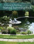A Guide to Building Natural Swimming Pools by Michael Littlewood English Hardc