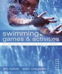 Swimming Games and Activities: For Individuals Partners and Groups of Children