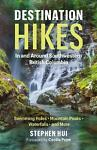 Destination Hikes: Waterfalls Mountain Peaks Swimming Holes and More by Stephe