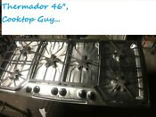 46 Thermador Stainless Gas Cooktop In Los Angles