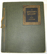 Vintage A Golfer's Gallery Of Old Masters, Introduced By Bernard Darwin 1927