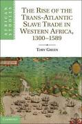 The Rise Of The Trans-atlantic Slave Trade In Western Africa, 1300-1589 By Toby