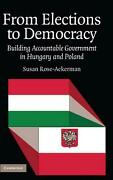 From Elections To Democracy Building Accountable Government In Hungary And Pola