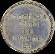 Finest And Only @ Pcgs And Ngc Ms62 1833 Spain Proclamation Medal Herrera-28 Toned