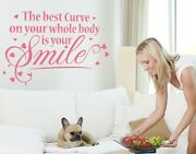 The Best Curve On Your Whole Body Is Your Smile - Highest Quality Wall Decal