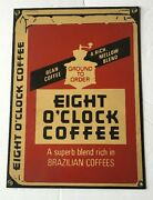 Vintage 8 Eight Oand039clock Coffee Porcelain Advertising Sign By Ande Rooney Rare