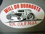 Will Do Burnouts Sticker For Hot Rods Gasser Rat Rods