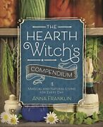 Hearth Witchand039s Compendium Magical Natural Living Tips Recipes Guide Book
