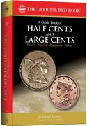 The New Official Red Guide Book Of Us Half + Large Cents Coins How To Buy
