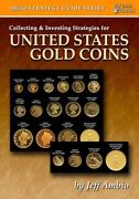 Collecting And Investing Strategies For Us Gold Coins 1795 - 1933 Guide Book New