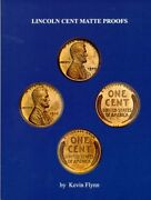 Lincoln Cent Matte Proofs Coins How To Authenticate Die Diagnostics And More New