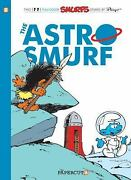 Smurfs 7 The Astrosmurf, The The Smurfs Graphic Novels By Gos, Peyo In Used