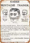 Metal Sign - 1902 Kaiser Mustache Trainer - Vintage Look Reproduction