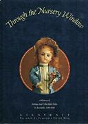 Through The Nursery Window A History Of Antique And Collectible Dolls In Aust..