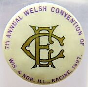 1897 Annual Welsh Convention Racine Wisconsin Norwich Illinois Pinback Button +