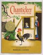 Chanticler And The Fox Geoffrey Chaucer Adapted And Illustrated By Barbara Cooney