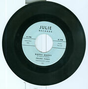 Frank Perry Happy Happy 45 B/w Baked Ham Julie Records 101 Rare Disc.nm
