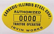 1940and039s Wwii Carnegie-illinois Steel Tractor Operator Employee Pinback Button +