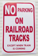 Man Cave No Parking On Railroad Tracks Except When Train Is Coming 11 By 17