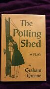The Potting Shed - A Play By Graham Greene 1957 1st Edition/1st Printing Hcdj