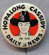 Vintage Original Hopalong Cassidy In The Daily News 2 Celluloid Pinback Button
