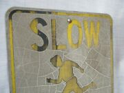 Vintage Slow Children At Play Sign 24 X 18 Inch Old Heavy Metal Patina