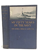 Admk. Charles Clark, My 50 Years In The Navy, 1917 1st, Signed, Span Am War